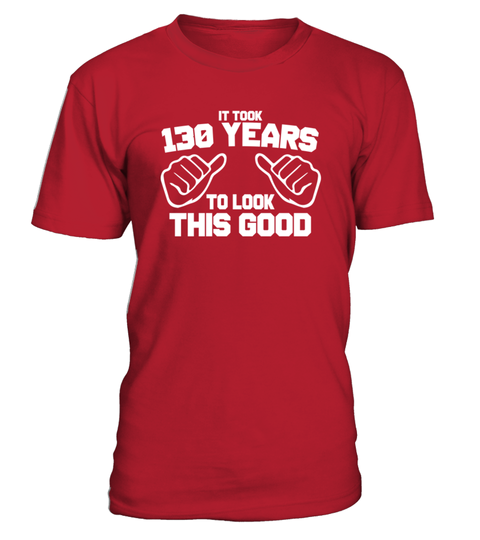 130 years look good
