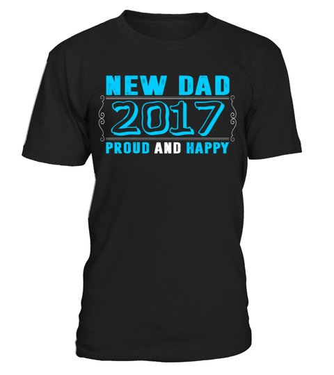 New-dad-2017-proud-and-happy-father-day-shirt-svu