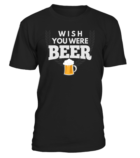 Wish-you-were-beer-shirt